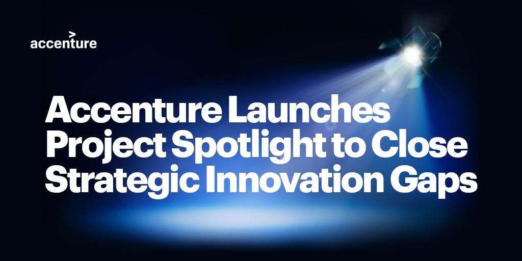 Accenture launches Project Spotlight, a new approach to venture capital